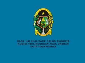 Hasil Uji Kualitatif Calon Anggota KPAD Kota Yogyakarta