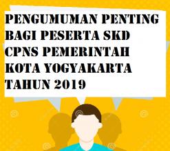PENGUMUMAN BAGI PESERTA SKD CPNS PEMERINTAH KOTA YOGYAKARTA TAHUN 2019