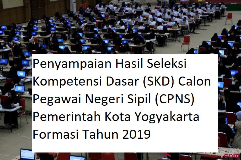 Penyampaian Hasil Seleksi Kompetensi Dasar CPNS Pemerintah Kota Yogyakarta Formasi Tahun 2019